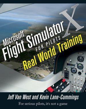 Microsoft Flight Simulator X For Pilots, Jeff Van West, Kevin Lane-Cummings