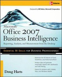 Microsoft    Office 2007 Business Intelligence, Doug Harts