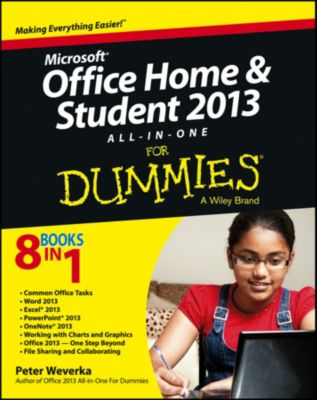 Microsoft Office Home and Student Edition 2013 All-in-One For Dummies, Peter Weverka