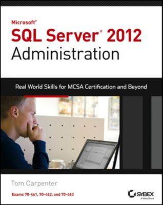 Microsoft SQL Server 2012 Administration, Tom Carpenter