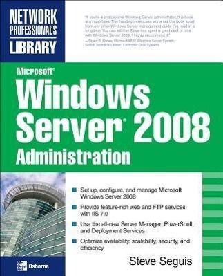 Microsoft Windows Server 2008 Administration, Steve Seguis