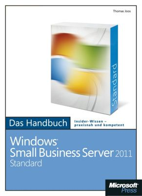 Microsoft Windows Small Business Server 2011 Standard  - Das Handbuch, Thomas Joos