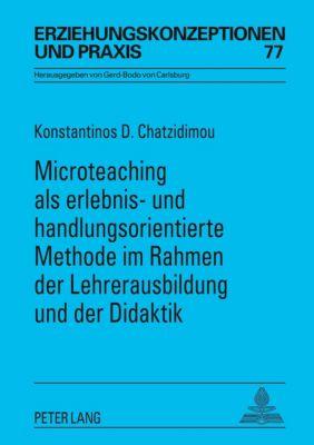 Microteaching als erlebnis- und handlungsorientierte Methode im Rahmen der Lehrerausbildung und der Didaktik - Konstantinos D. Chatzidimou pdf epub