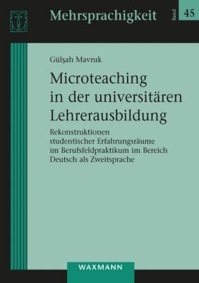 Microteaching in der universitären Lehrerausbildung, Gül?ah Mavruk