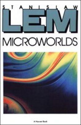 Microworlds, Stanislaw Lem