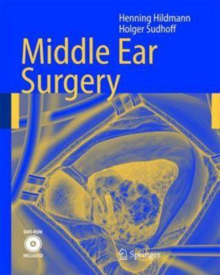 Middle Ear Surgery, Henning Hildmann, Holger Sudhoff