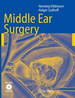 Middle Ear Surgery, Holger Sudhoff, Henning Hildmann