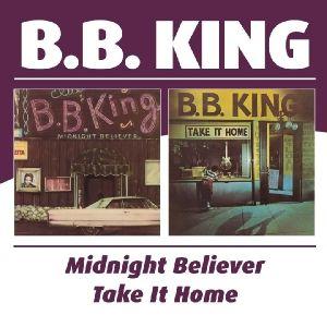Midnight Believer/Take It Home, B.b. King