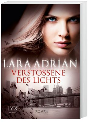 Midnight Breed Band 13: Verstoßene des Lichts, Lara Adrian