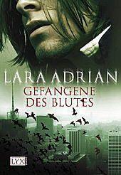 Midnight Breed Band 2: Gefangene des Blutes, Lara Adrian