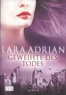 Midnight Breed Band 8: Geweihte des Todes, Lara Adrian
