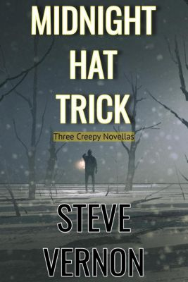 Midnight Hat Trick: Three Creepy Novellas, Steve Vernon