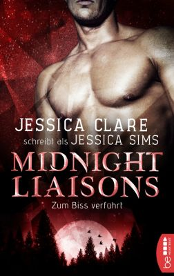Midnight Liaisons - Zum Biss verführt, Jessica Sims, Jessica Clare