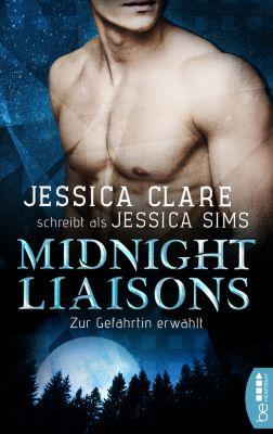 Midnight Liaisons - Zur Gefährtin erwählt, Jessica Sims, Jessica Clare