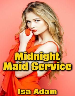 Midnight Maid Service, Isa Adam
