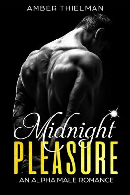 Midnight Pleasure: An Alpha Male Romance, Amber Thielman