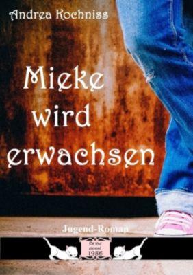 Mieke wird erwachsen, Andrea Kochniss