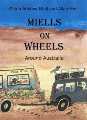 MIELLS ON WHEELS, Gloria Bristow-Miell