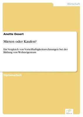 Mieten oder Kaufen?, Anette Oesert