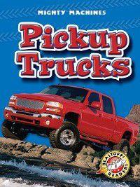 Mighty Machines: Pickup Trucks, Derek Zobel