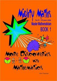 Mighty Math: More Discoveries with Mathematics, Kim Freeman