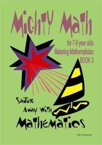 Mighty Math: Sailing Away With Mathematics, Kim Freeman