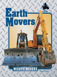 Mighty Movers: Earth Movers, Sarah Tieck