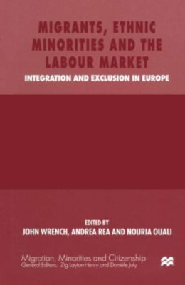 Migrants, Ethnic Minorities and the Labour Market