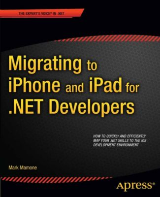 Migrating to iPhone and iPad for .NET Developers, Mark Mamone