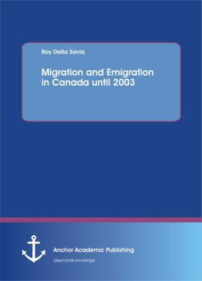 Migration and Emigration in Canada until 2003, Roy Della Savia