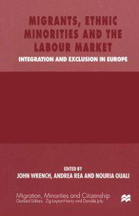 Migration Minorities and Citizenship: Migrants, Ethnic Minorities and the Labour Market
