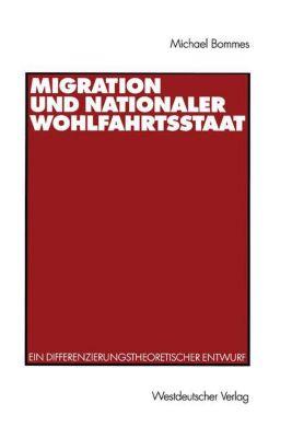 Migration und nationaler Wohlfahrtsstaat, Michael Bommes