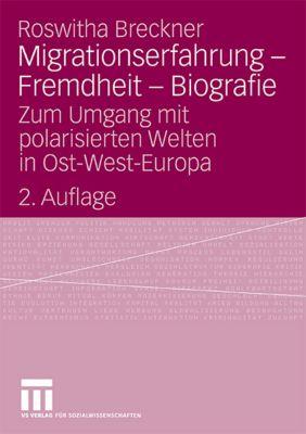 Migrationserfahrung, Fremdheit, Biographie, Roswitha Breckner