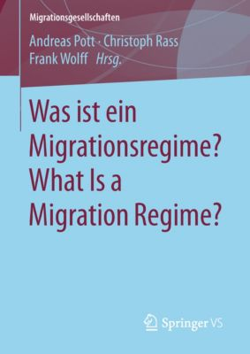 Migrationsgesellschaften: Was ist ein Migrationsregime? What Is a Migration Regime?