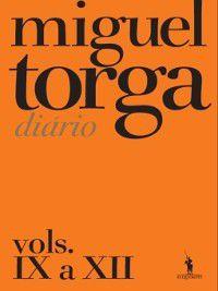 Miguel Torga--Diário--Vols. IX a XII, MIGUEL TORGA
