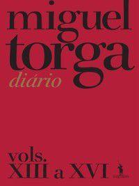 Miguel Torga--Diário--Vols. XIII a XVI, MIGUEL TORGA