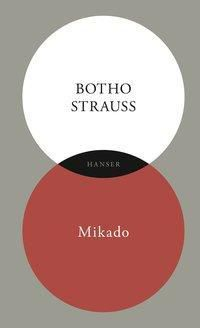 Mikado - Botho Strauß |
