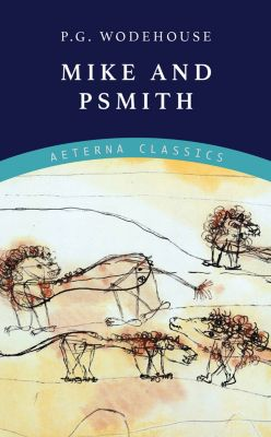 Mike and Psmith, P. G. Wodehouse