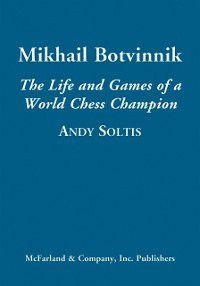 Mikhail Botvinnik, Andy Soltis
