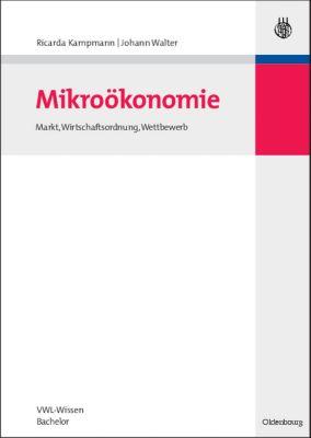 Mikroökonomie, Ricarda Kampmann, Johann Walter