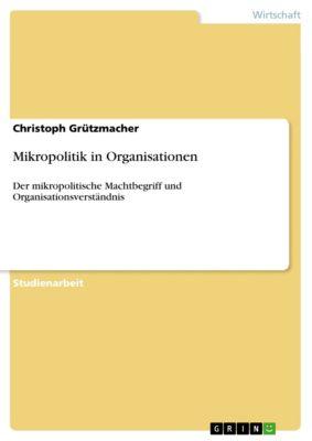 Mikropolitik in Organisationen, Christoph Grützmacher, Dr. Christoph Grützmacher