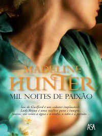 Mil Noites de Paixão, Madeline Hunter