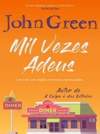 Mil Vezes Adeus, John Green