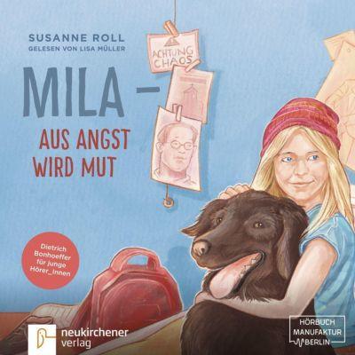 Mila - Aus Angst wird Mut, 1 Audio-CD, Susanne Roll