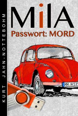 Mila - Passwort: Mord, Kurt Jahn-Nottebohm