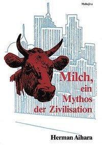 Milch, ein Mythos der Zivilisation, Herman Aihara