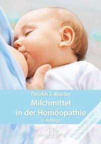 Milchmittel in der Homöopathie, Farokh J. Master