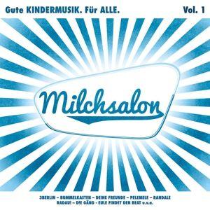 Milchsalon Vol. 1 - Gute KINDERMUSIK. Für ALLE., Various