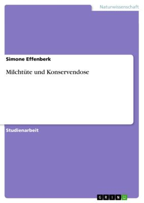 Milchtüte und Konservendose, Simone Effenberk