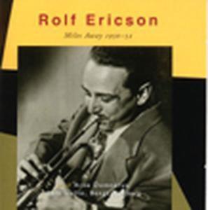 Miles Away 1950-1952, Rolf Ericson